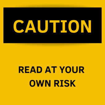 "Image reads ""Caution: read at your own risk."""
